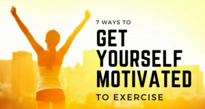 7 Ways to Get Yourself Motivated to Exercise